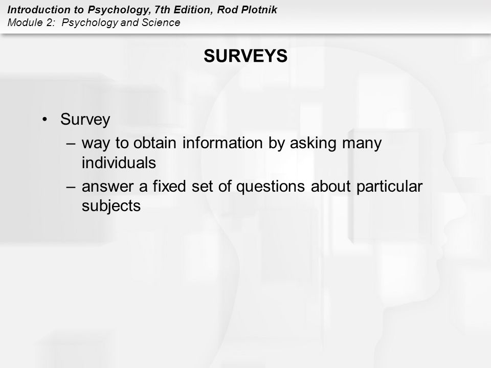 SURVEYS Survey way to obtain information by asking many individuals