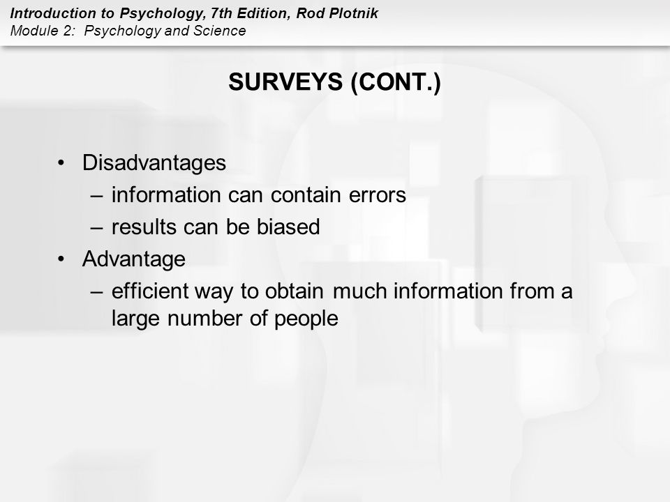 SURVEYS (CONT.) Disadvantages information can contain errors