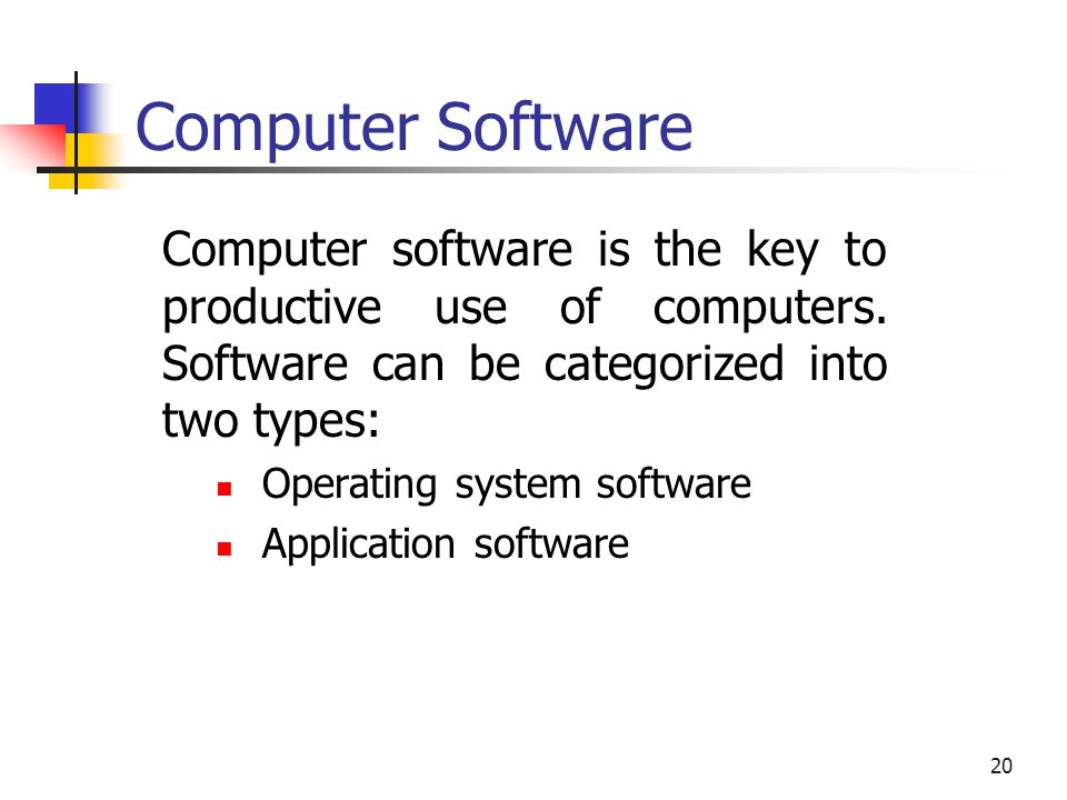 Computer Software Computer software is the key to productive use of computers. Software can be categorized into two types:
