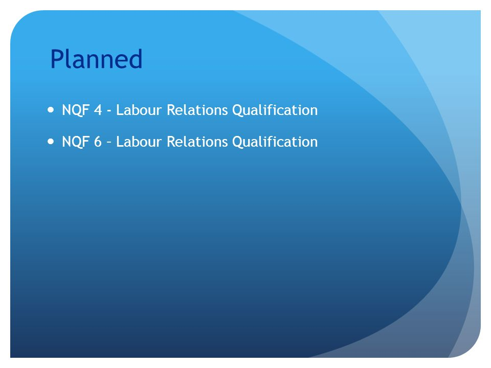 Planned NQF 4 - Labour Relations Qualification