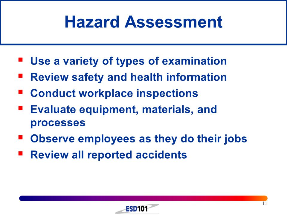Hazard Assessment Use a variety of types of examination