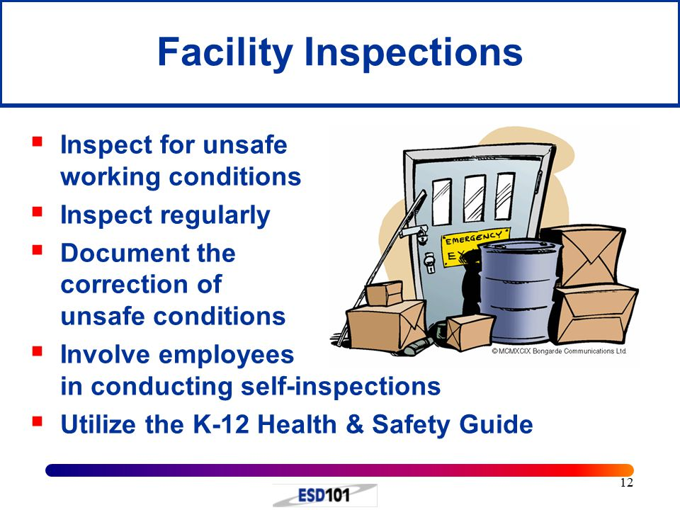 Facility Inspections Inspect for unsafe working conditions
