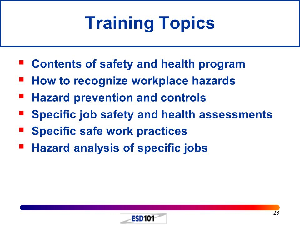 Training Topics Contents of safety and health program