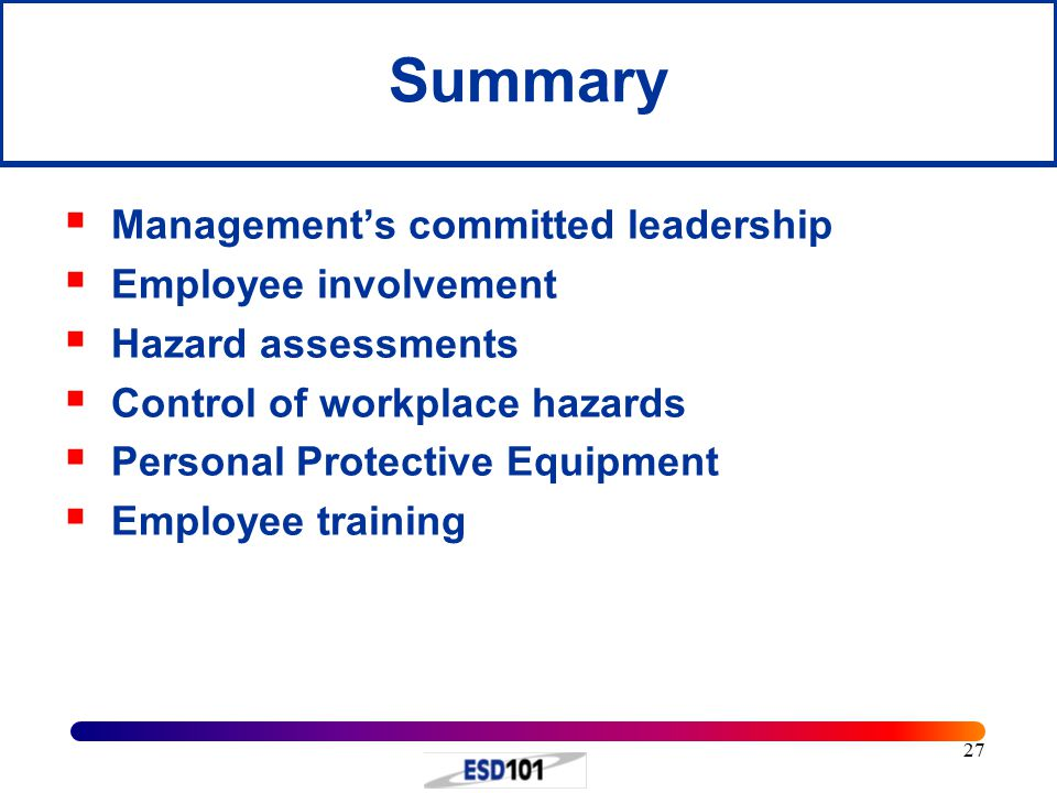 Summary Management's committed leadership Employee involvement