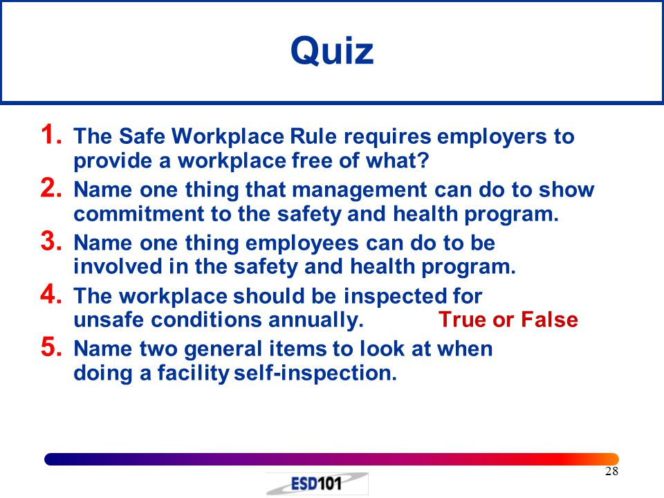 Quiz The Safe Workplace Rule requires employers to provide a workplace free of what