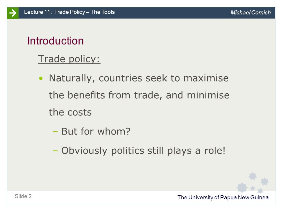 Introduction The basic toolbox of policies is protectionist in nature, e.g.: Tariffs. Quotas. Voluntary export restraints.