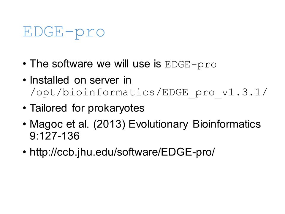EDGE-pro The software we will use is EDGE-pro