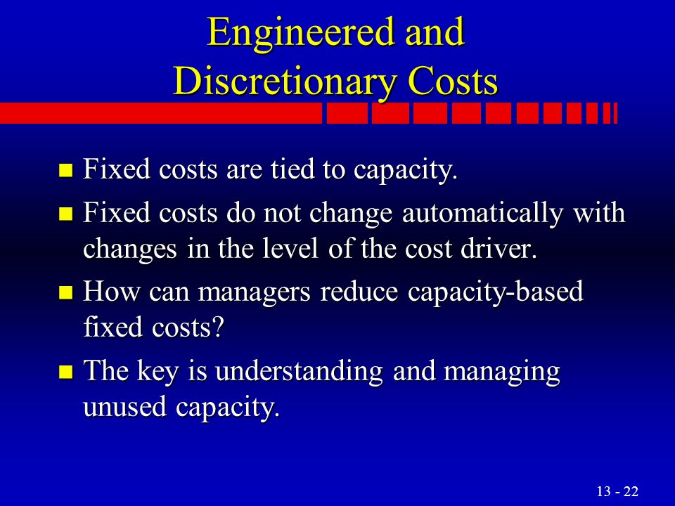 Engineered and Discretionary Costs
