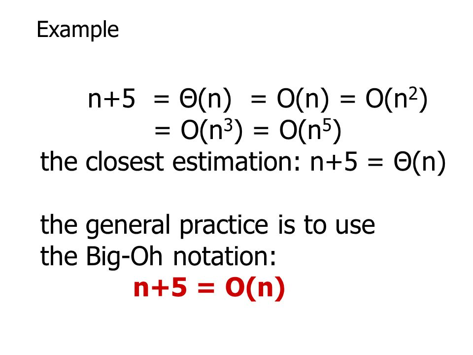 the closest estimation: n+5 = Θ(n) the general practice is to use