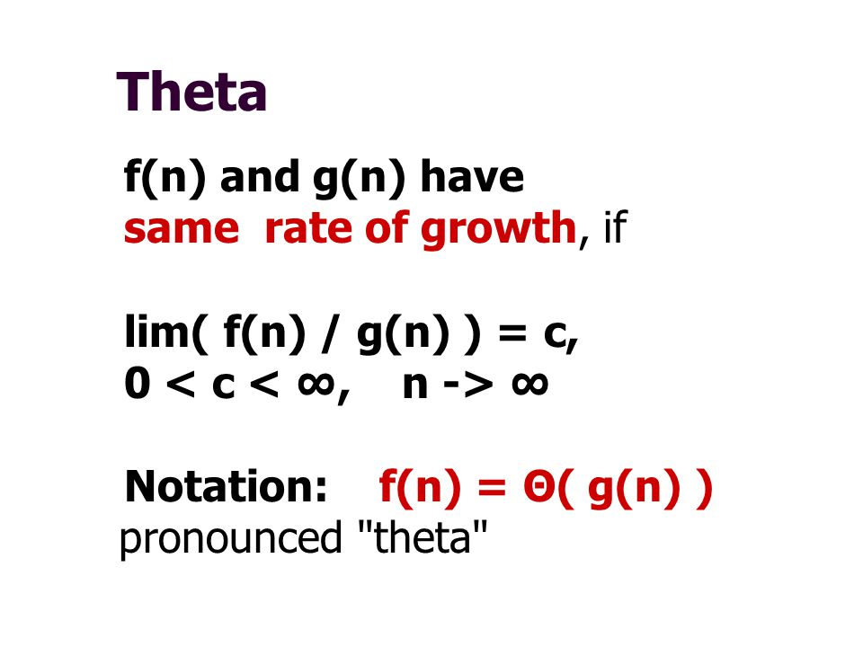 Theta f(n) and g(n) have same rate of growth, if