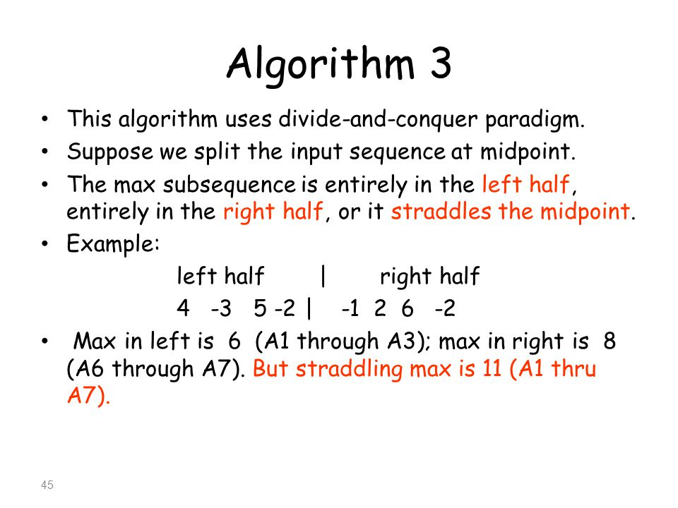 Algorithm 3 This algorithm uses divide-and-conquer paradigm.