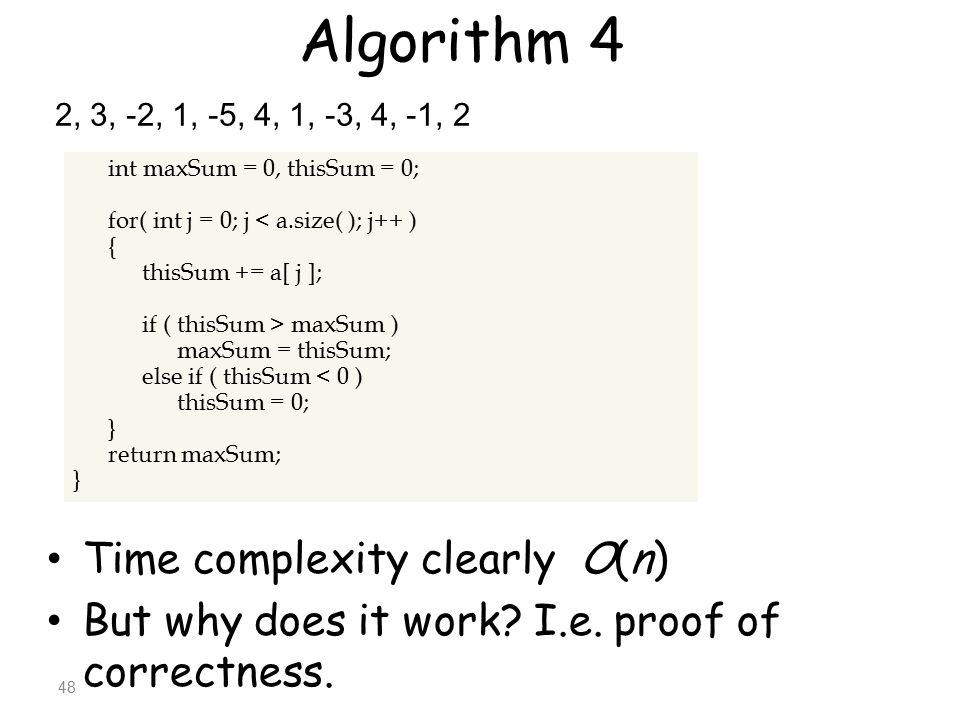 Algorithm 4 Time complexity clearly O(n)