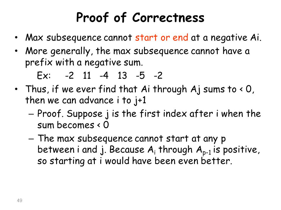 Proof of Correctness Max subsequence cannot start or end at a negative Ai.