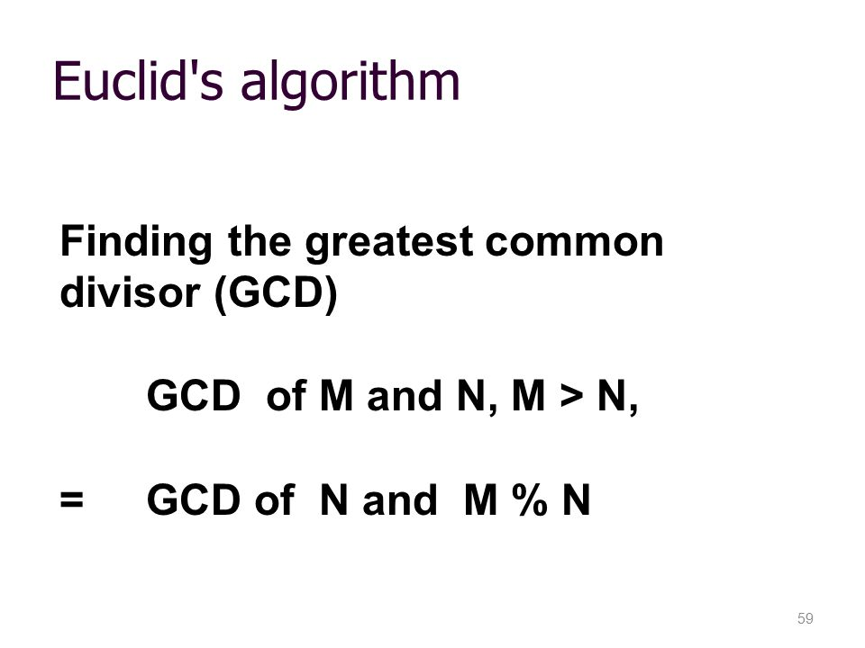 Euclid s algorithm Finding the greatest common divisor (GCD)