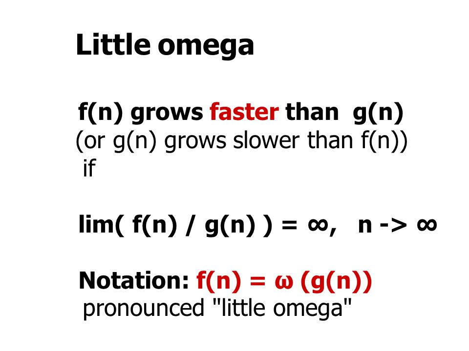 Little omega f(n) grows faster than g(n)