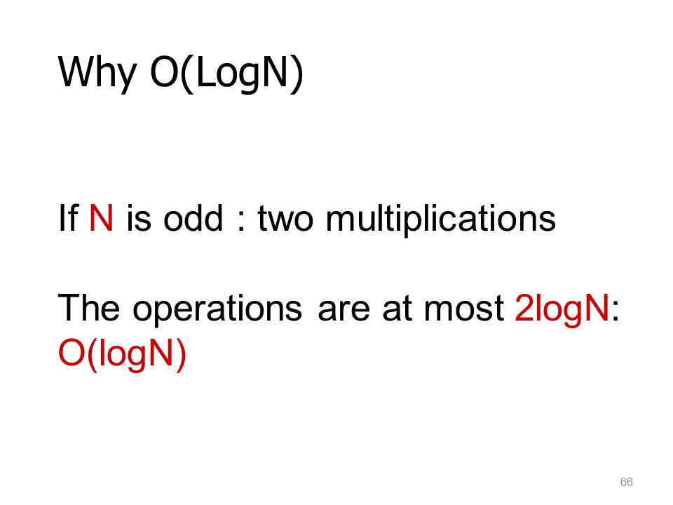 Why O(LogN) If N is odd : two multiplications