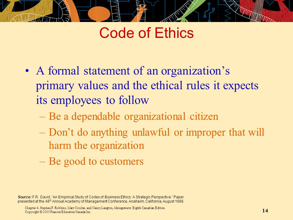 Code of Ethics A formal statement of an organization's primary values and the ethical rules it expects its employees to follow.