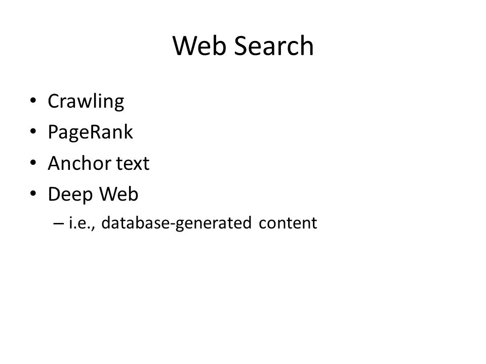 Web Search Crawling PageRank Anchor text Deep Web