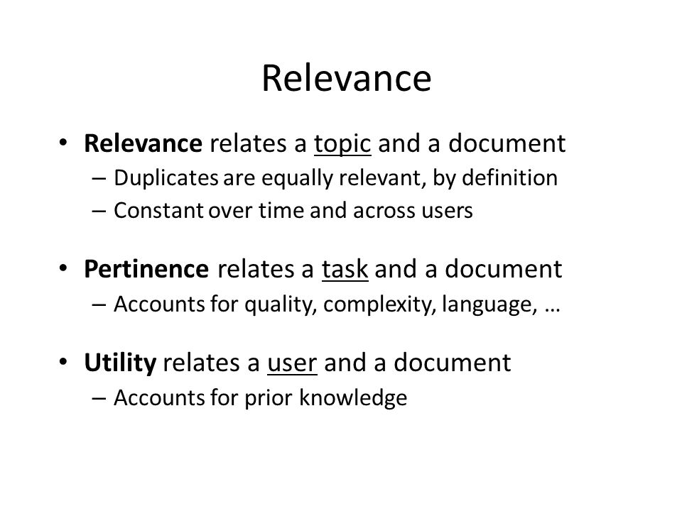 Relevance Relevance relates a topic and a document