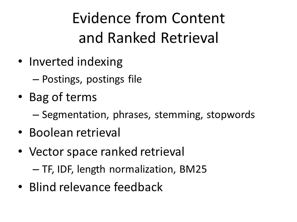 Evidence from Content and Ranked Retrieval