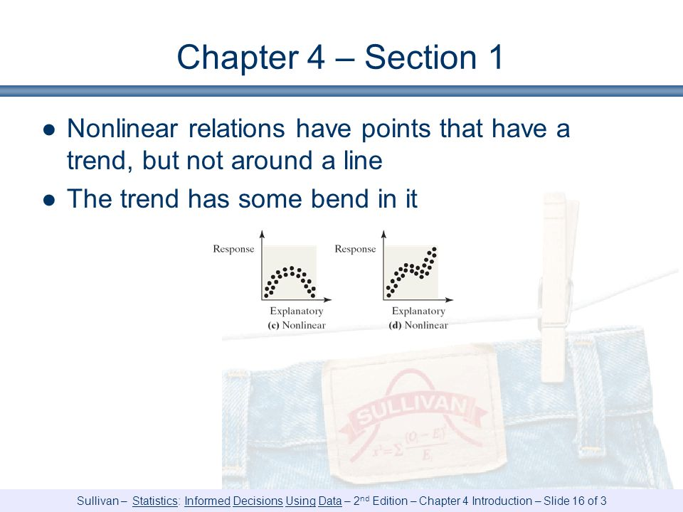 Chapter 4 – Section 1 Nonlinear relations have points that have a trend, but not around a line.