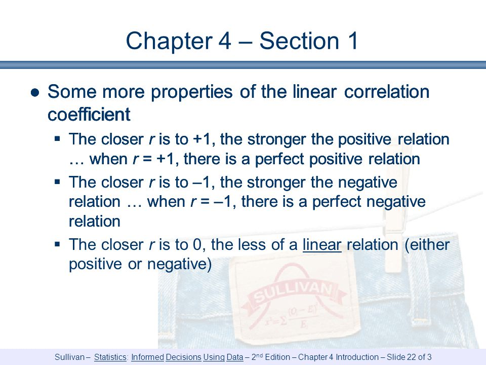 Chapter 4 – Section 1 Some more properties of the linear correlation coefficient.