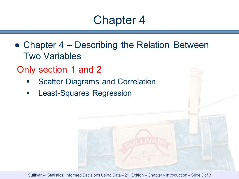 Chapter 4 Chapter 4 – Describing the Relation Between Two Variables