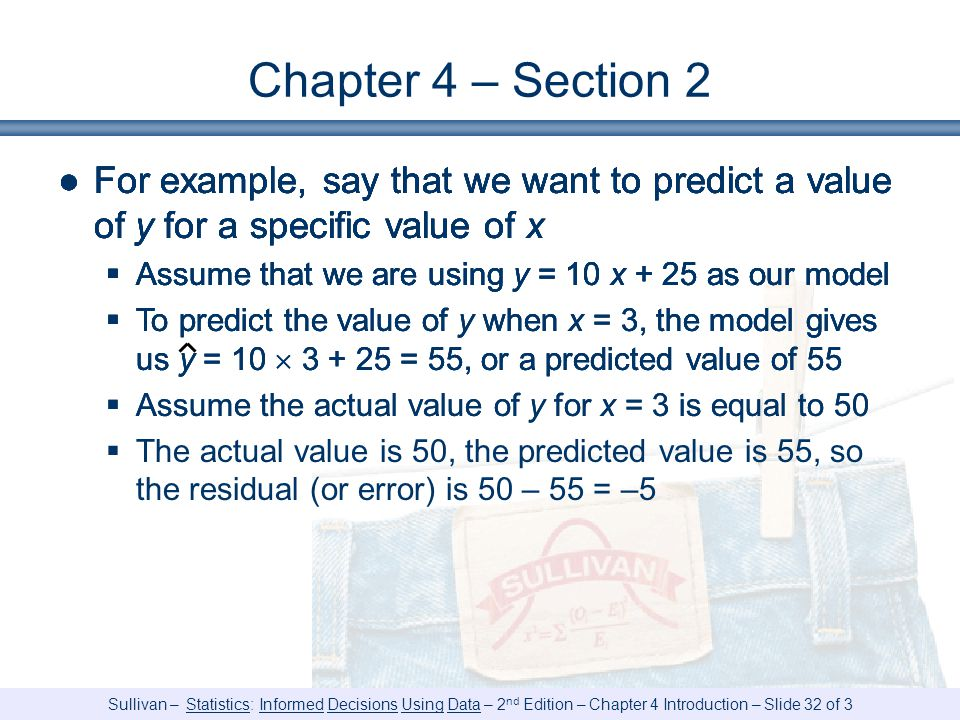 Chapter 4 – Section 2 For example, say that we want to predict a value of y for a specific value of x.