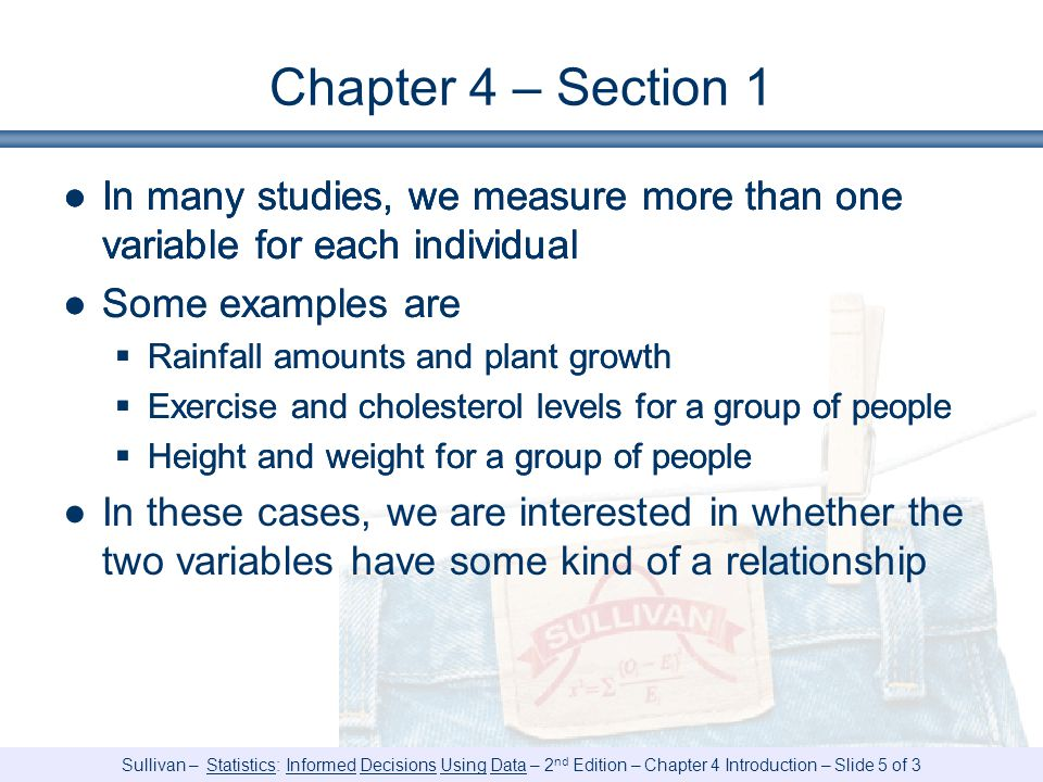 Chapter 4 – Section 1 In many studies, we measure more than one variable for each individual. Some examples are.