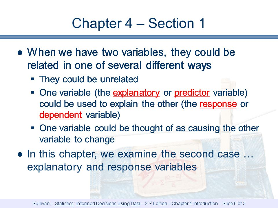 Chapter 4 – Section 1 When we have two variables, they could be related in one of several different ways.