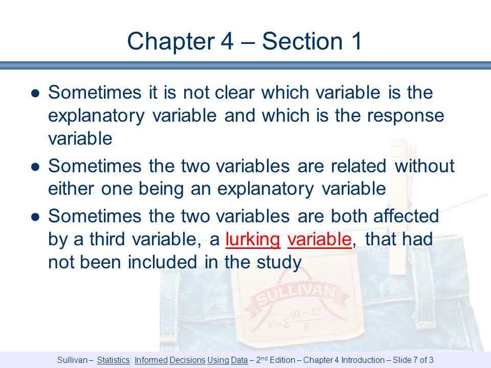 Chapter 4 – Section 1 Sometimes it is not clear which variable is the explanatory variable and which is the response variable.