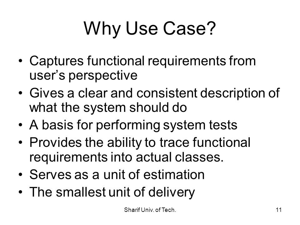 Why Use Case Captures functional requirements from user's perspective