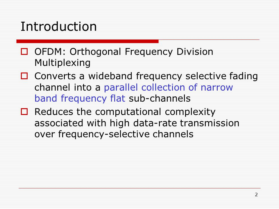 Introduction OFDM: Orthogonal Frequency Division Multiplexing