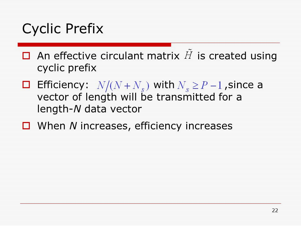 Cyclic Prefix An effective circulant matrix is created using cyclic prefix.