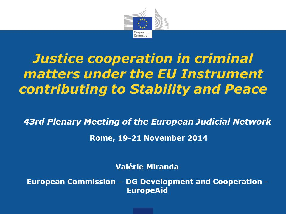 Justice cooperation in criminal matters under the EU Instrument contributing to Stability and Peace