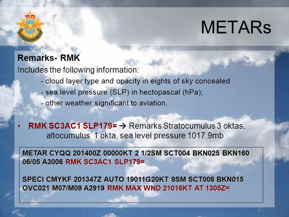 METARs Remarks- RMK Includes the following information:
