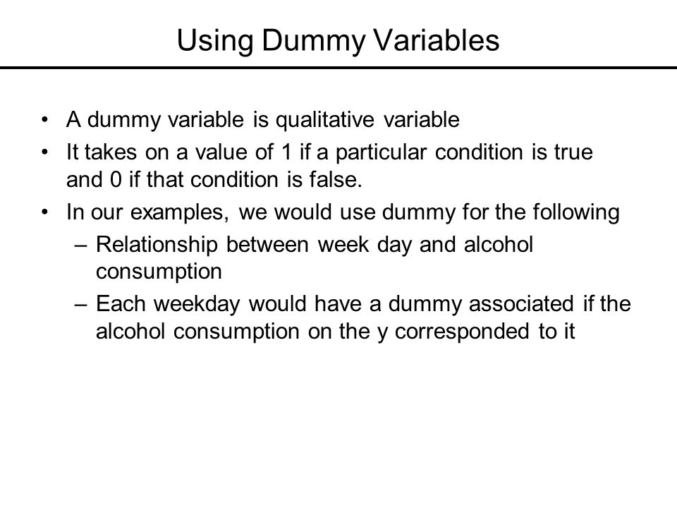 Using Dummy Variables A dummy variable is qualitative variable