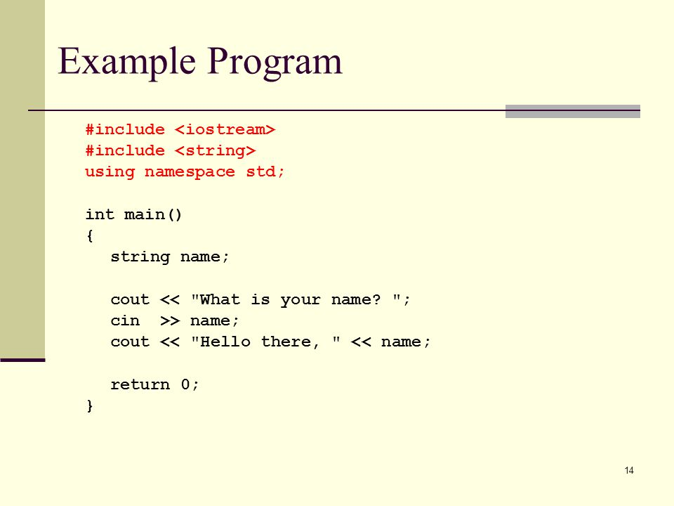 Example Program #include <iostream> #include <string>
