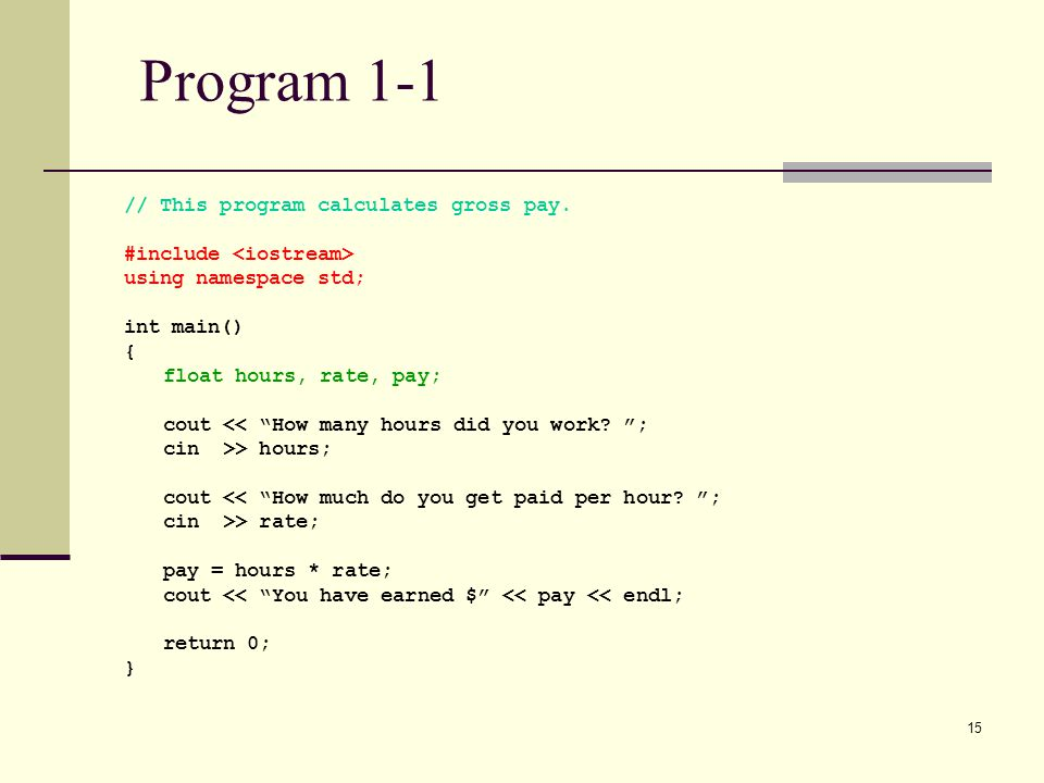 Program 1-1 // This program calculates gross pay.