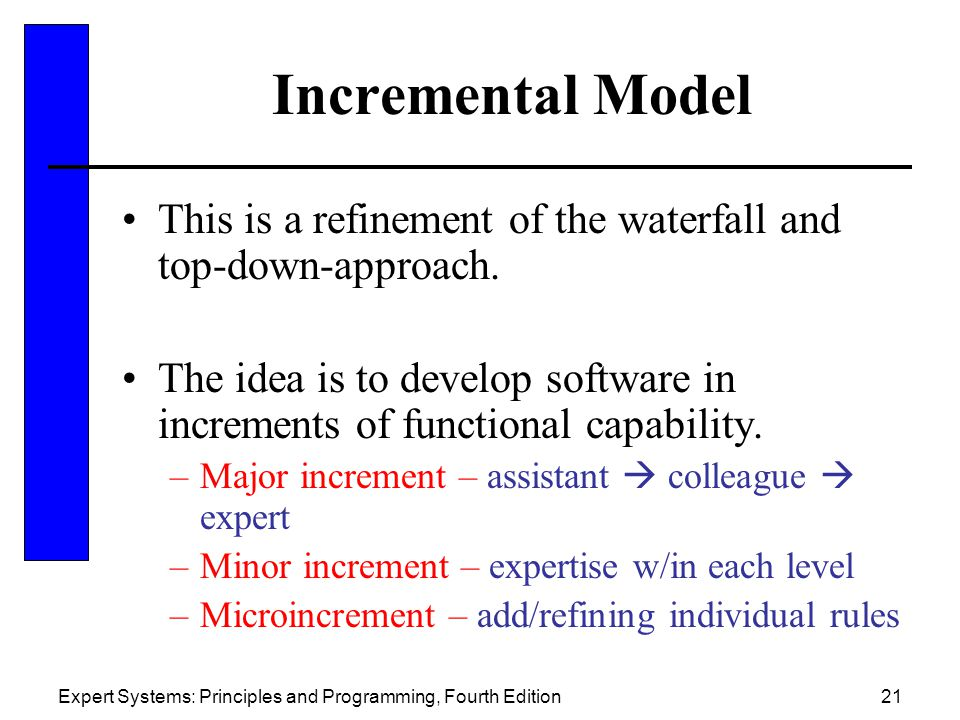 Incremental Model This is a refinement of the waterfall and top-down-approach.