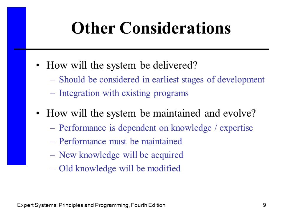 Other Considerations How will the system be delivered