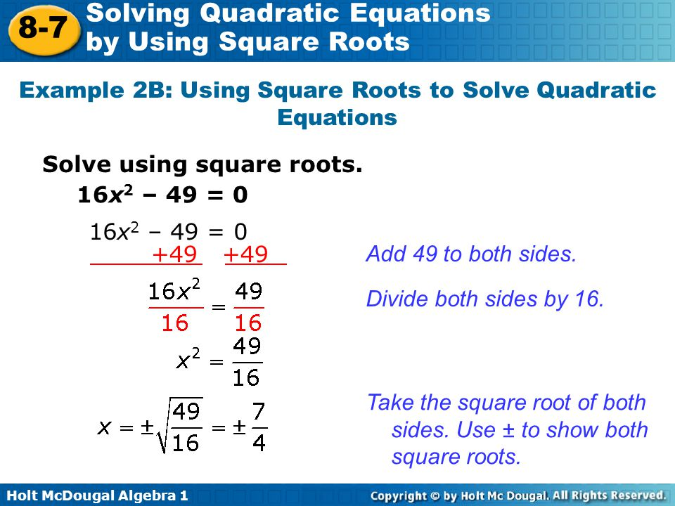 Example 2B: Using Square Roots to Solve Quadratic Equations