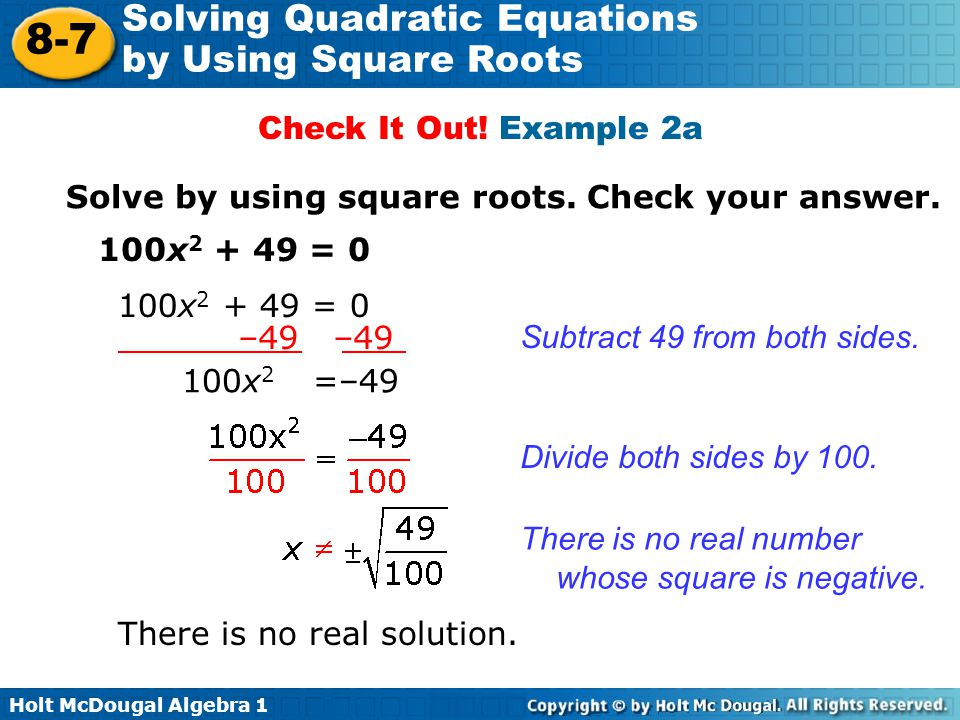 Check It Out! Example 2a Solve by using square roots. Check your answer. 100x = x = 0.