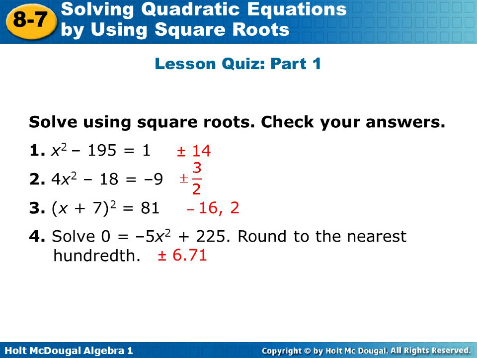 Solve using square roots. Check your answers. 1. x2 – 195 = 1