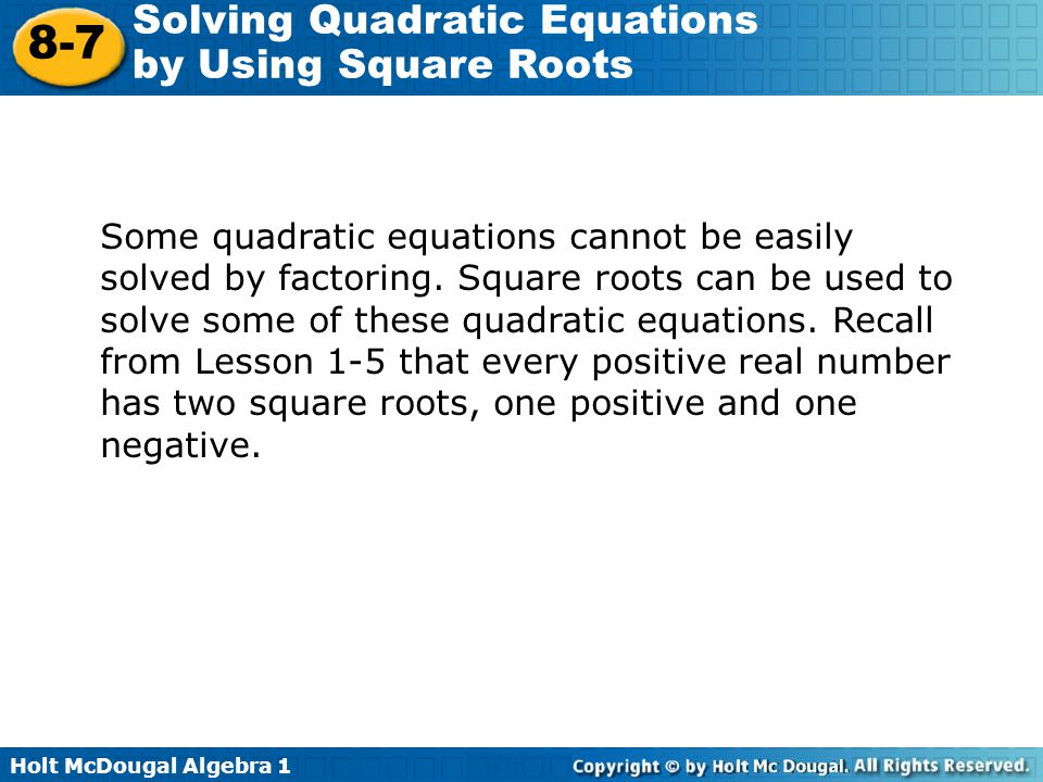 Some quadratic equations cannot be easily solved by factoring