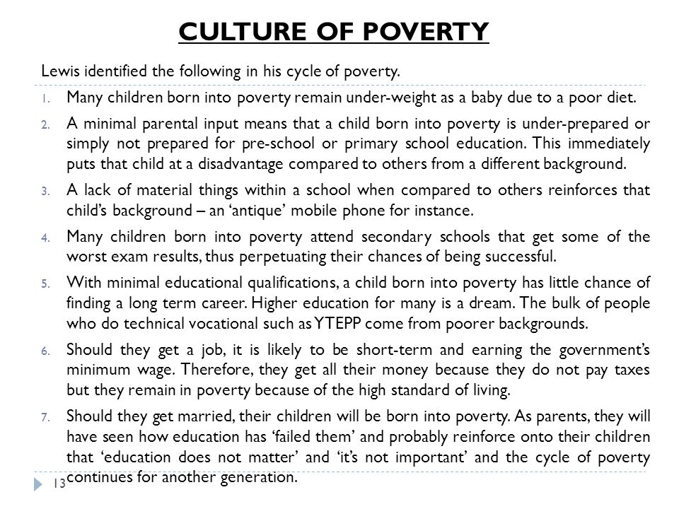 CULTURE OF POVERTY Lewis identified the following in his cycle of poverty.