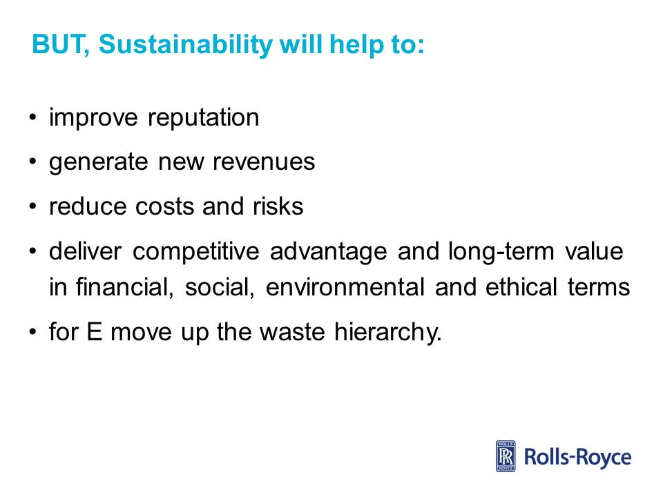 BUT, Sustainability will help to: