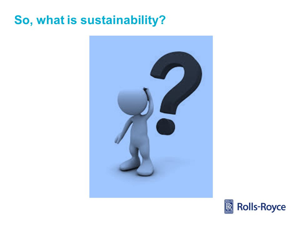 So, what is sustainability