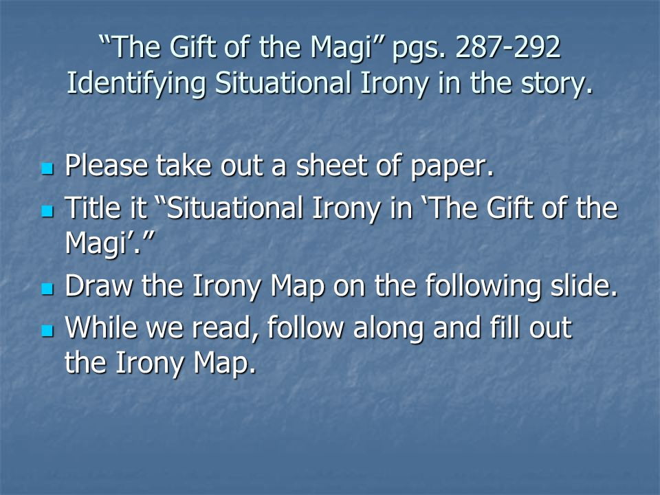 examples of irony in the gift of the magi