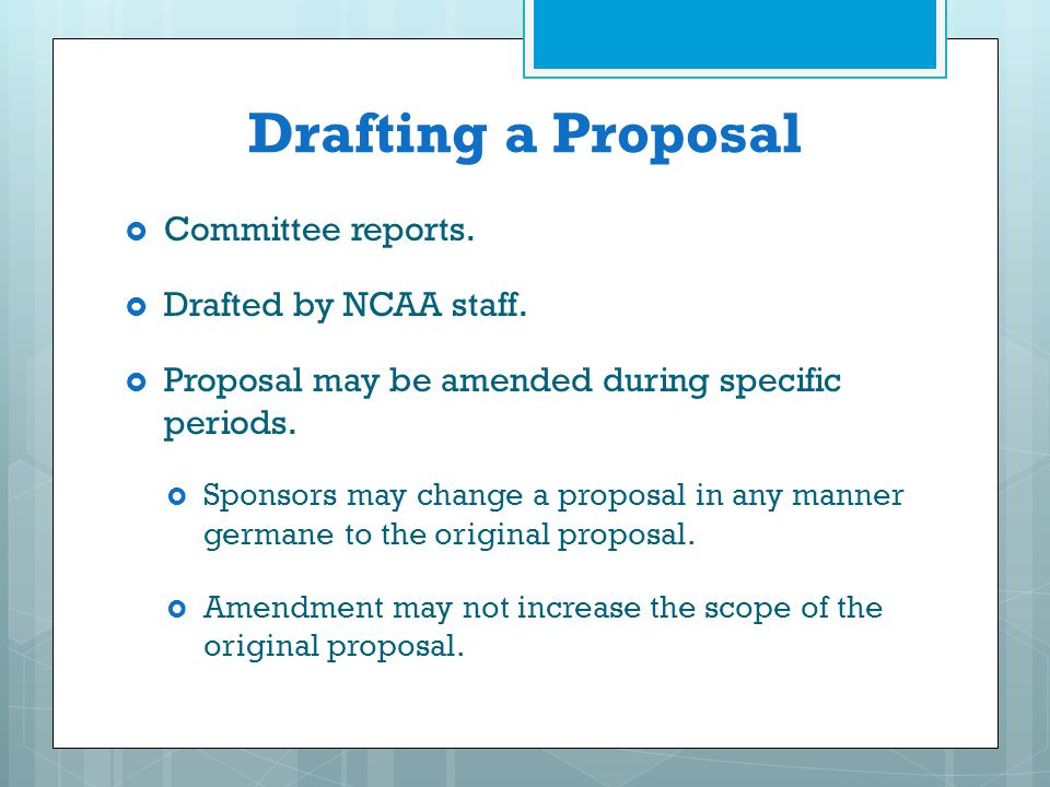 Drafting a Proposal Committee reports. Drafted by NCAA staff.